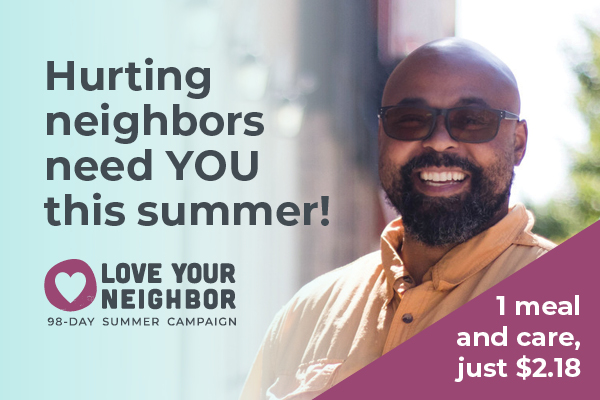 Hurting neighbors need YOU this summer at Wheeler Mission
