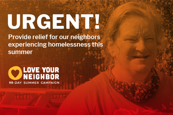 Provide relief for our neighbors experiencing homelessness this summer